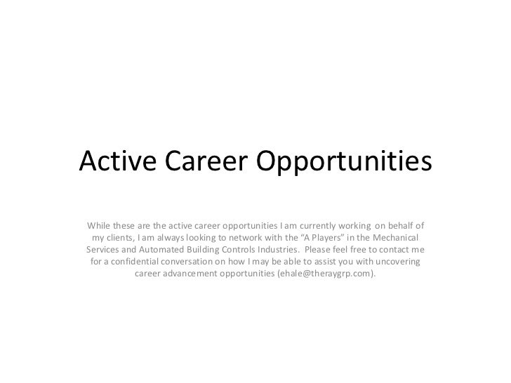 Active Career Opportunities<br />While these are the active career opportunities I am currently working  on behalf of my c...