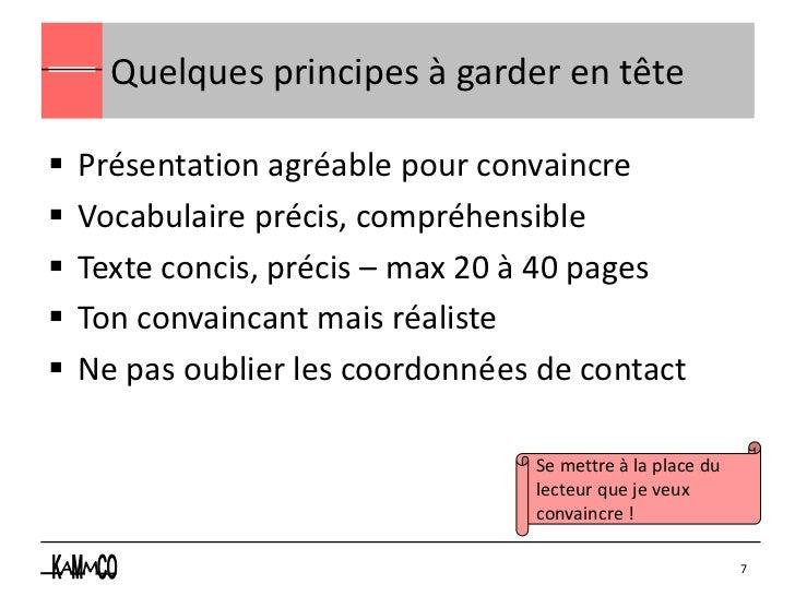 Quelques principes à garder en tête   Présentation agréable pour convaincre   Vocabulaire précis, compréhensible   Text...