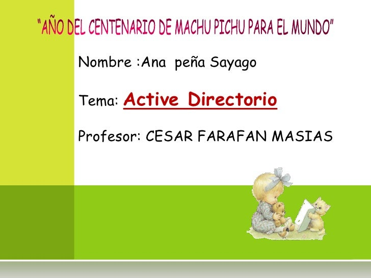Nombre :Ana peña SayagoTema: Active   DirectorioProfesor: CESAR FARAFAN MASIAS