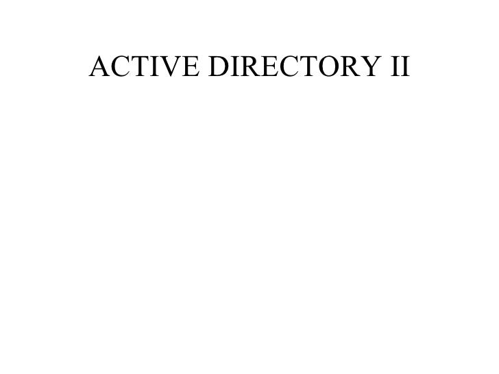 ACTIVE DIRECTORY II