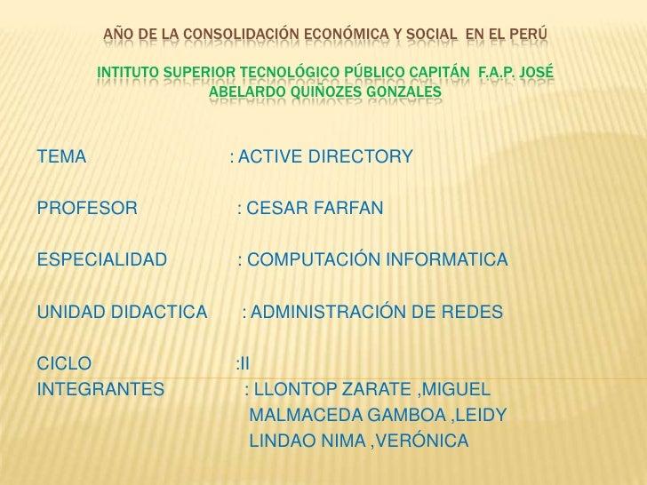 AÑO de la consolidación económica y social  en el PerúINTITUTO SUPERIOR TECNOLÓGICO PÚBLICO CAPITÁN  F.A.P. JOSÉ  ABELARDO...