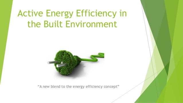 "Active Energy Efficiency in the Built Environment ""A new blend to the energy efficiency concept"""
