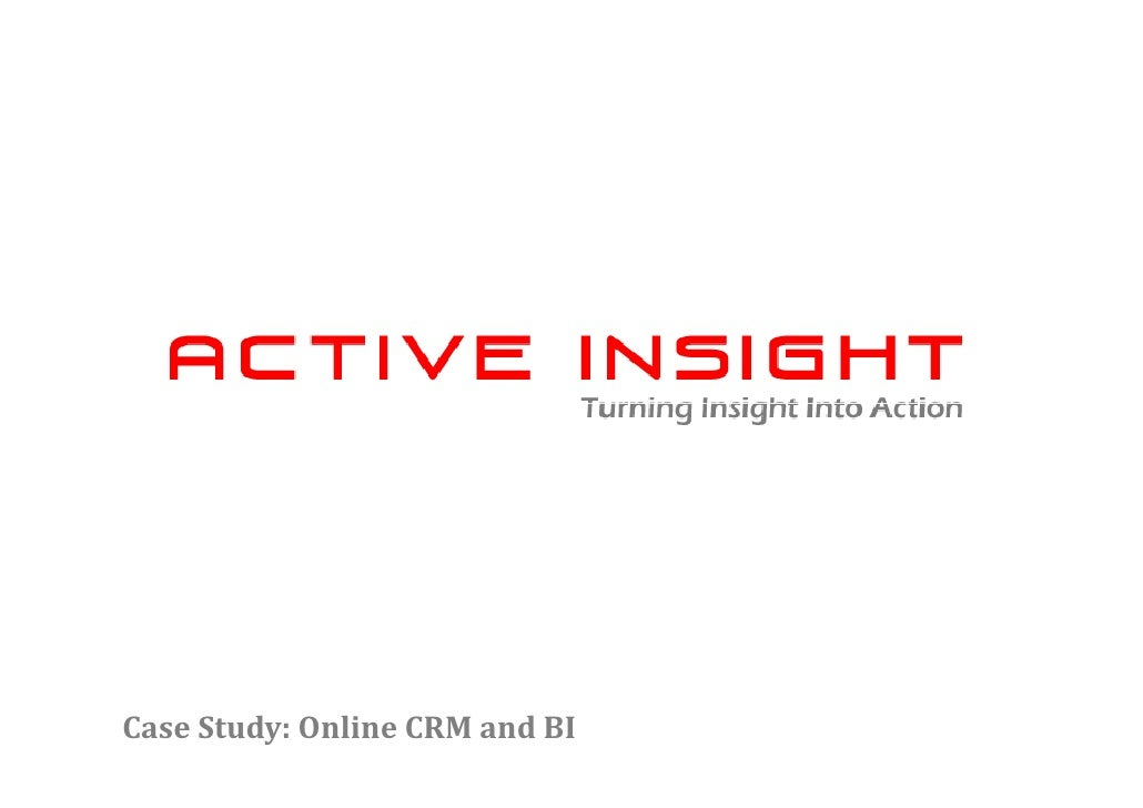 Case Study: Online CRM and BI