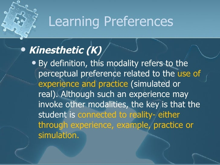 Kinesthesis refers to the