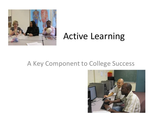 Active LearningA Key Component to College Success