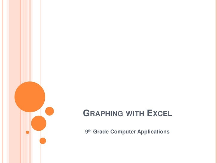 GRAPHING WITH EXCEL 9th Grade Computer Applications