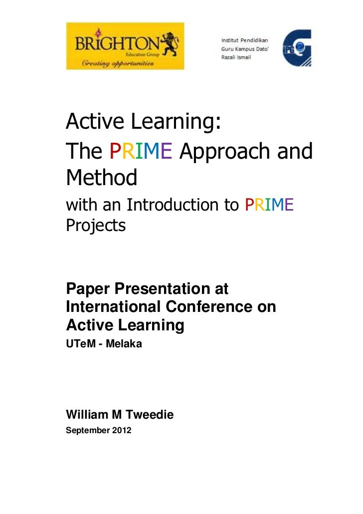 Active Learning:The PRIME Approach andMethodwith an Introduction to PRIMEProjectsPaper Presentation atInternational Confer...