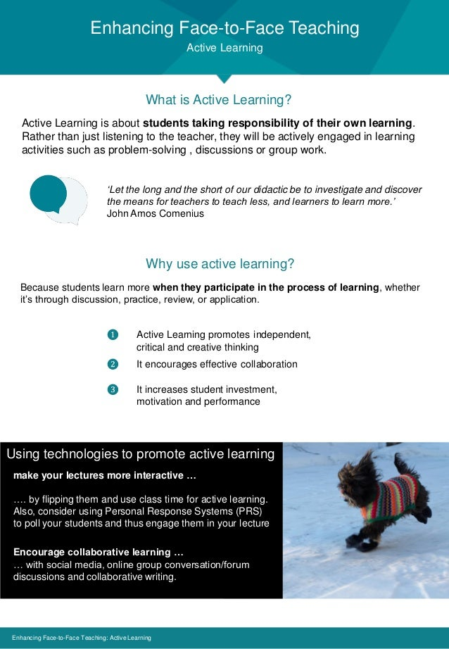 Enhancing Face-to-Face Teaching Active Learning Enhancing Face-to-Face Teaching: Active Learning What is Active Learning? ...