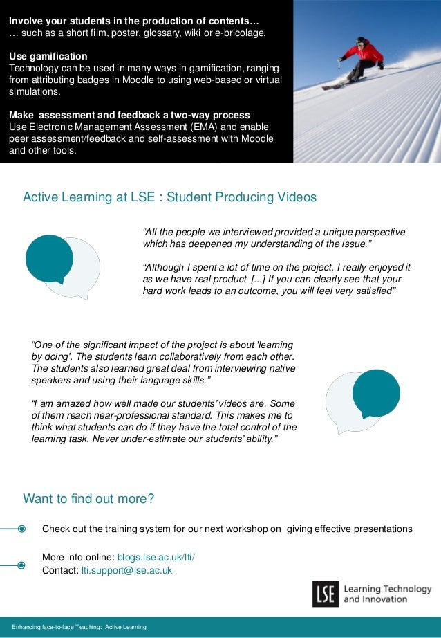 Active Learning at LSE : Student Producing Videos Want to find out more? Enhancing face-to-face Teaching: Active Learning ...