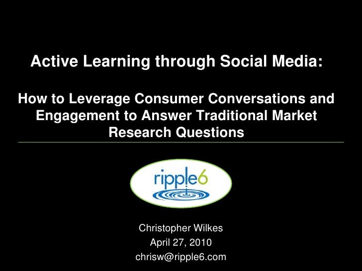 Active Learning through Social Media: How to Leverage Consumer Conversations and Engagement to Answer Traditional Market R...