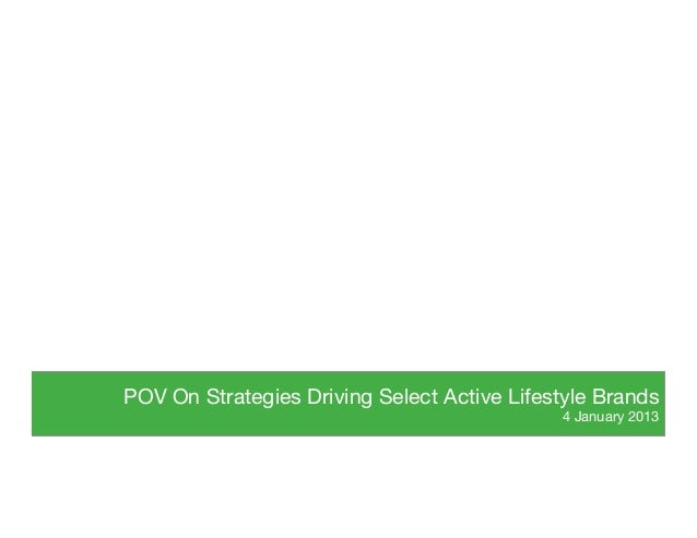 POV On Strategies Driving Select Active Lifestyle Brands                                              4 January 2013