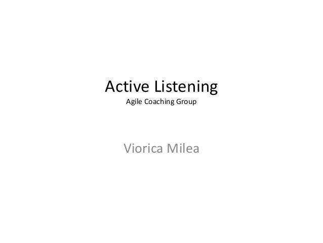 Active Listening Agile Coaching Group  Viorica Milea