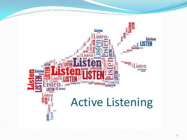 what is active listening Although i discuss active listening and looping in the context of separated parentings, both strategies can be used whenever you're having a difficult conversation, for example, with a neighbour, an employer or a police officer.