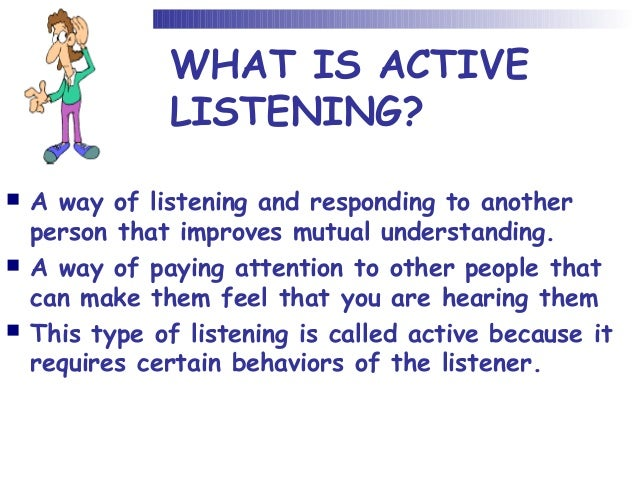 what is active listening Typical active-listening questions the 3 day executive education workshop for senior executives at the program on negotiation at harvard law school.