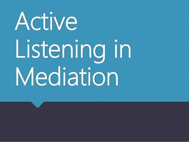 Active Listening in Mediation