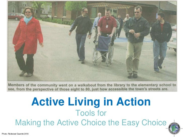 Active Living in Action<br />Tools for Making the Active Choice the Easy Choice<br />Photo: Redwood Gazette 2010<br />