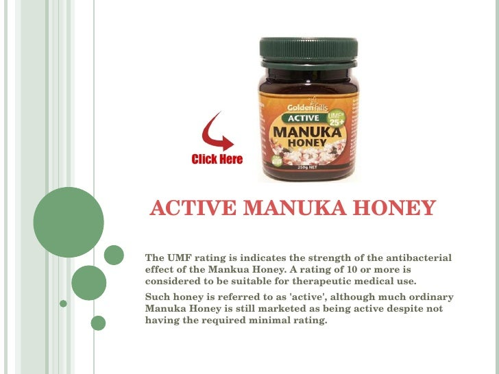 ACTIVE MANUKA HONEY The UMF rating is indicates the strength of the antibacterial effect of the Mankua Honey. A rating of ...