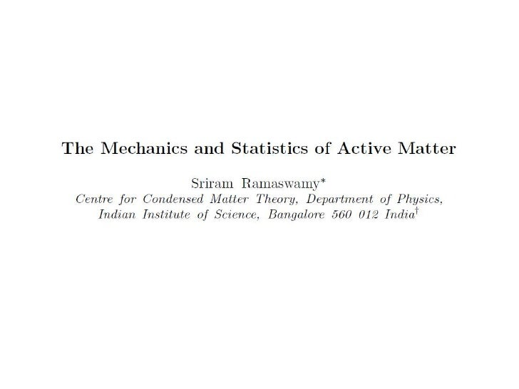 What is Active Matter?• As opposed to passive matter, it is any system consisting of  active units with the capability of ...