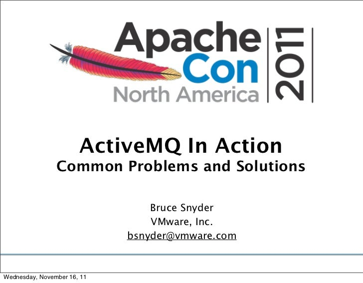 ActiveMQ In Action                Common Problems and Solutions                                 Bruce Snyder              ...