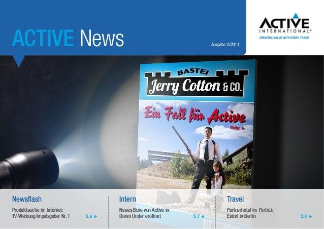ACTIVE News  Ausgabe 2/2011  mehr  Newsflash  Intern  Travel  Produktsuche im Internet: TV-Werbung Impulsgeber Nr. 1  Neue...