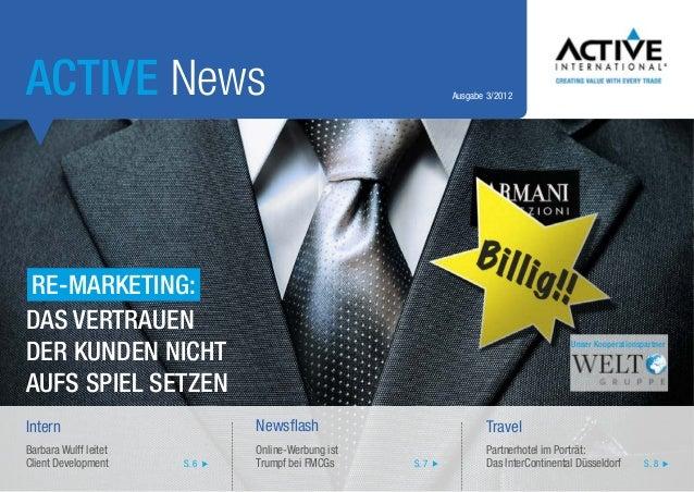 ACTIVE News  Ausgabe 3/2012  Re-Marketing: Das Vertrauen der Kunden nicht aufs Spiel setzen  Unser Kooperationspartner  In...