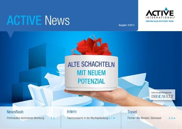 ACTIVE News  Ausgabe 3/2013  Unser Kooperationspartner  Intern  Newsflash Printmedien dominieren Werbung  S. 6  Travel  Te...