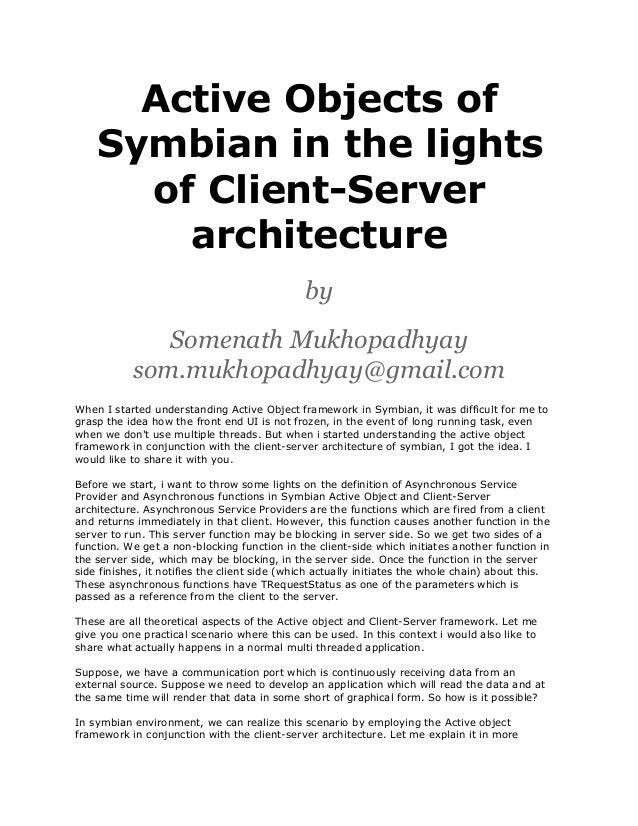 Active Objects of Symbian in the lights of Client-Server architecture by Somenath Mukhopadhyay som.mukhopadhyay@gmail.com ...