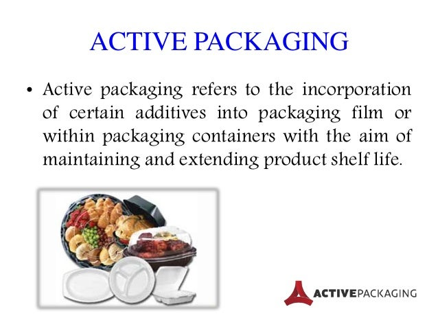 "active packaging Applications of ""active packaging"" for improvement of shelf-life and nutritional quality of fresh and extended shelf-life foods 1."