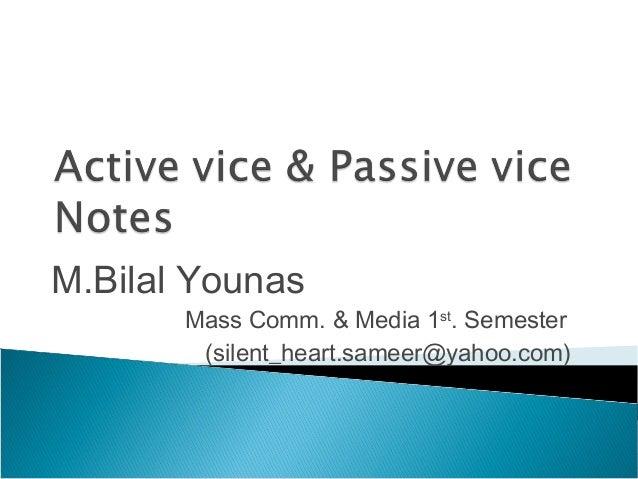 M.Bilal Younas Mass Comm. & Media 1st . Semester (silent_heart.sameer@yahoo.com)