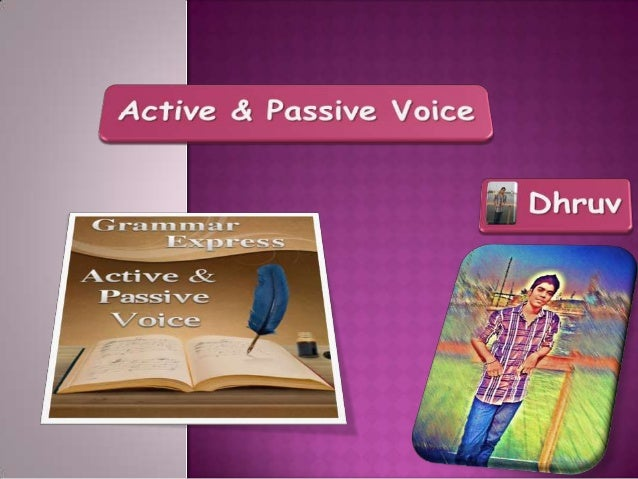  Voice   is the form a verb takes to   indicate whether the subject of the  verb performs or receives the action. There ...