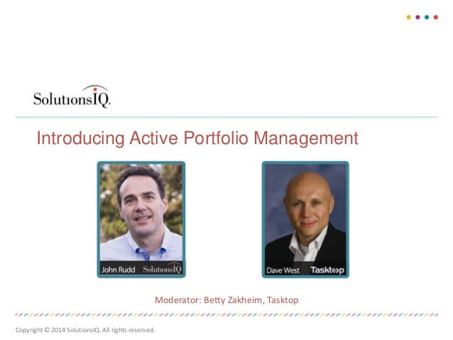 Introducing Active Portfolio Management  Date 6801 185th Ave NE, Suite 200 Redmond, WA 98100 solutionsiq.com 1.800.555.121...