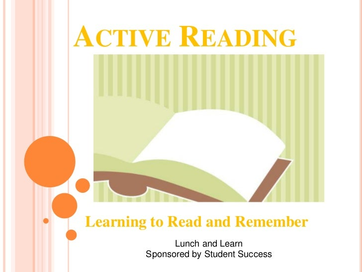 ACTIVE READINGLearning to Read and Remember             Lunch and Learn       Sponsored by Student Success