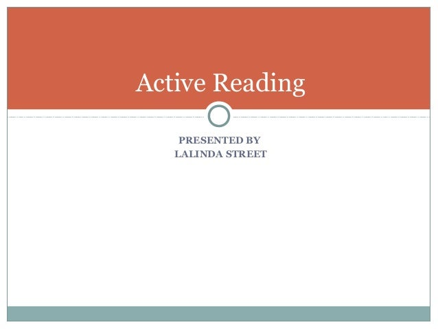 PRESENTED BY LALINDA STREET Active Reading