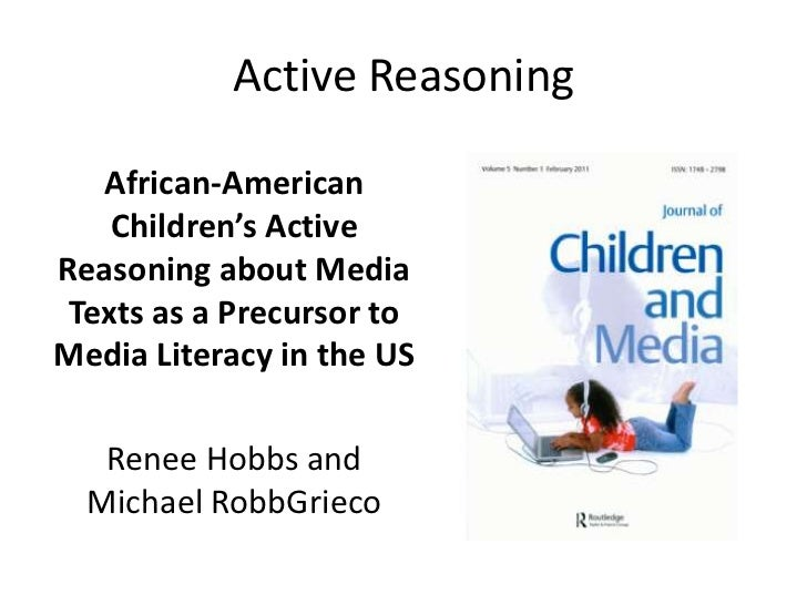 Active Reasoning   African-American    Children's ActiveReasoning about Media Texts as a Precursor toMedia Literacy in the...