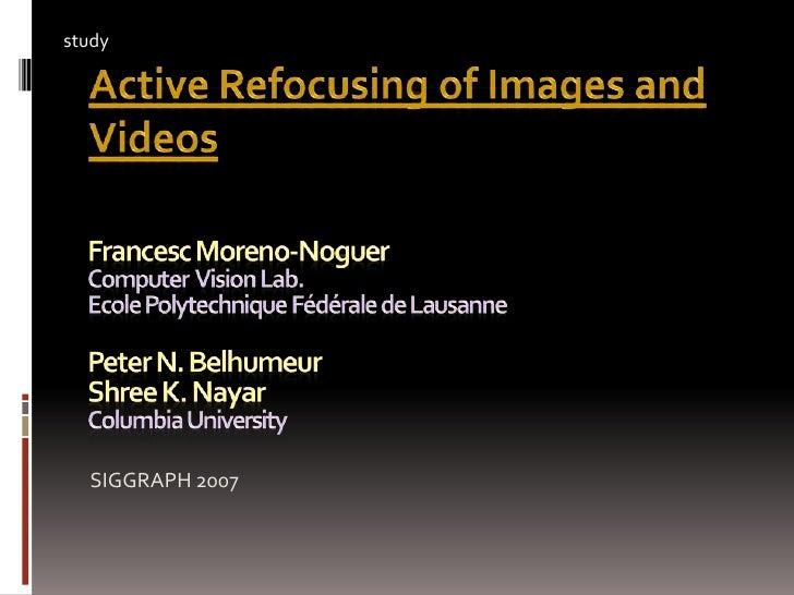 Francesc Moreno-NoguerComputer  Vision Lab.EcolePolytechniqueFédérale de LausannePeter N. BelhumeurShree K. NayarColumbia ...