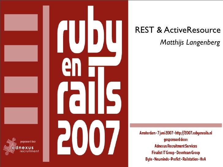 REST & ActiveResource       Matthijs Langenberg