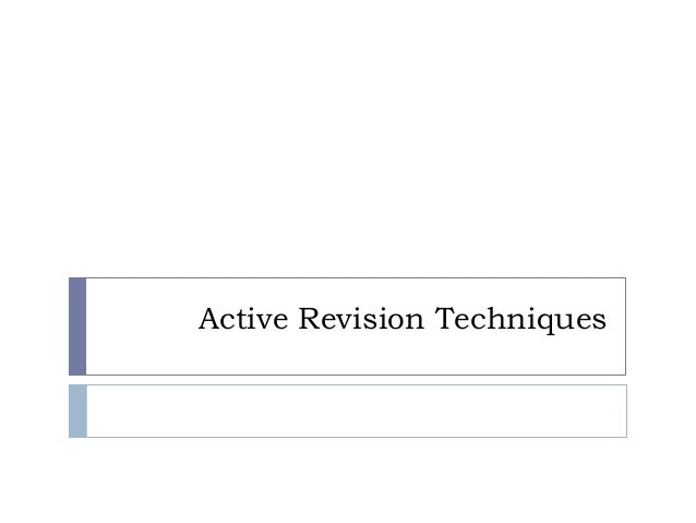 Active Revision Techniques