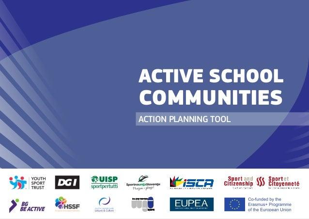 ASC – ACTION PLANNING TOOL 1 ACTION PLANNING TOOL ACTIVE SCHOOL COMMUNITIES undinternationaleSportver- bändefürSportlehrer...