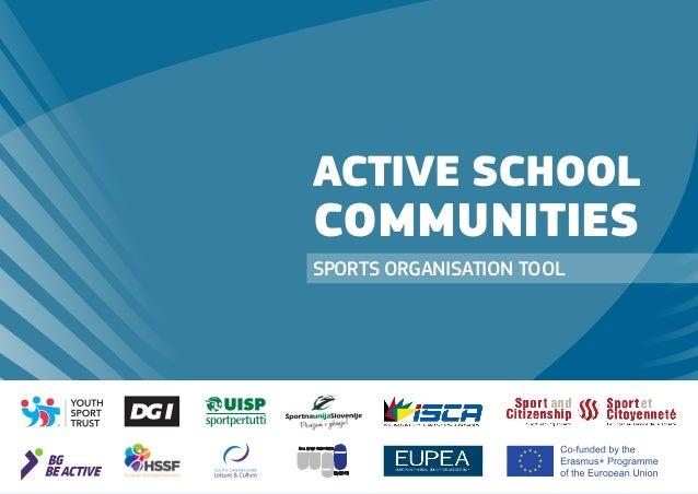 ASC – SPORTS ORGANISATION TOOL 1 SPORTS ORGANISATION TOOL ACTIVE SCHOOL COMMUNITIES undinternationaleSportver- bändefürSpo...