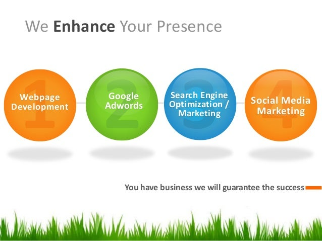 We Enhance Your Presence  Webpage Development  Google Adwords  Search Engine Optimization / Marketing  Social Media Market...