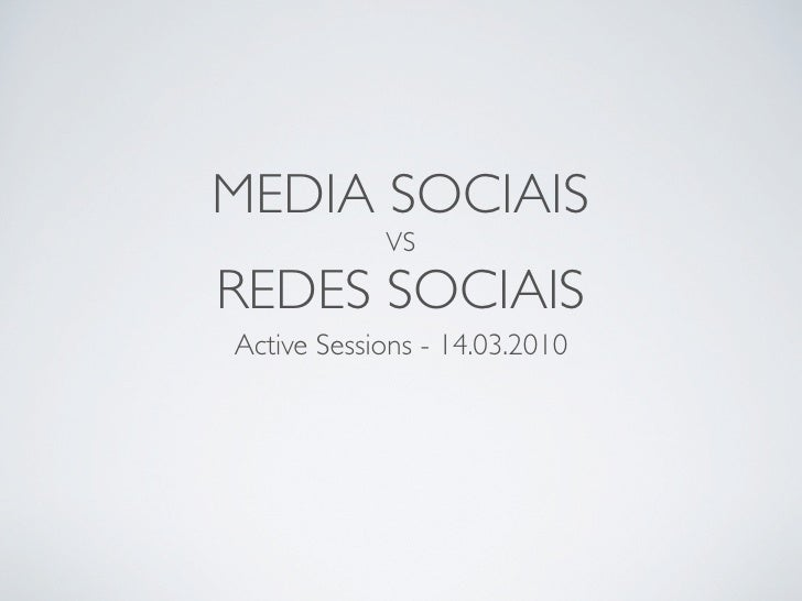 MEDIA SOCIAIS             VS  REDES SOCIAIS Active Sessions - 14.03.2010