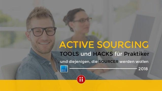 ©Intercessio.deSeite1–SourcingHacks&Tools@#ZP18 und diejenigen, die SOURCER werden wollen ACTIVE SOURCING 2018 TOOLS und H...