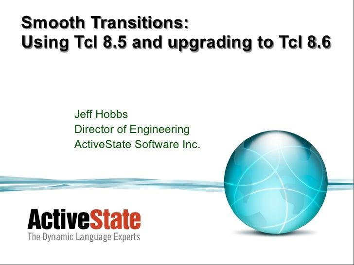 ActiveState smooth transitions using tcl 8.5 and upgrading to tcl 8.6