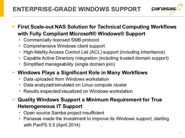 12  ENTERPRISE-GRADE WINDOWS SUPPORT  § First Scale-out NAS Solution for Technical Computing Workflows  with Fully Compli...