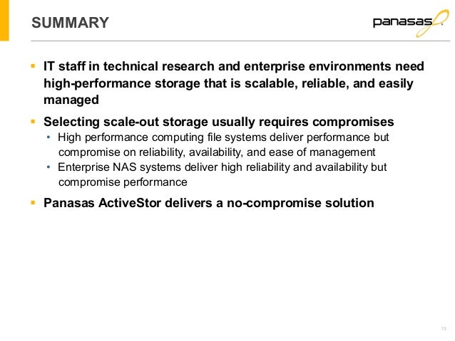 15  SUMMARY  § IT staff in technical research and enterprise environments need  high-performance storage that is scalable...