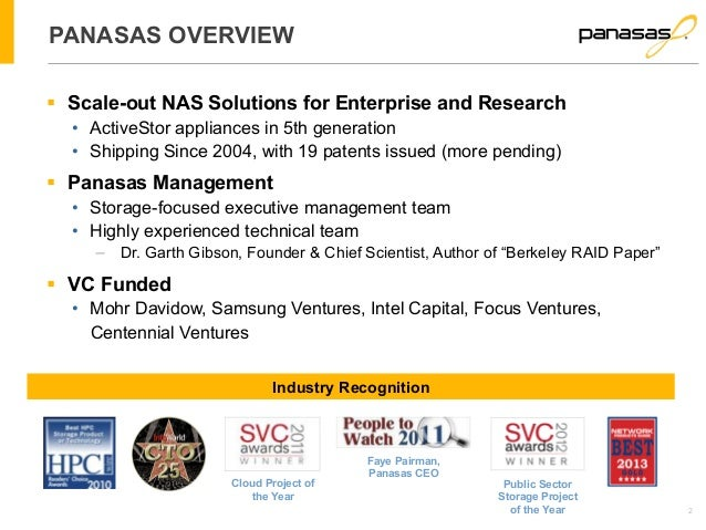 2  PANASAS OVERVIEW  § Scale-out NAS Solutions for Enterprise and Research  • ActiveStor appliances in 5th generation  • ...