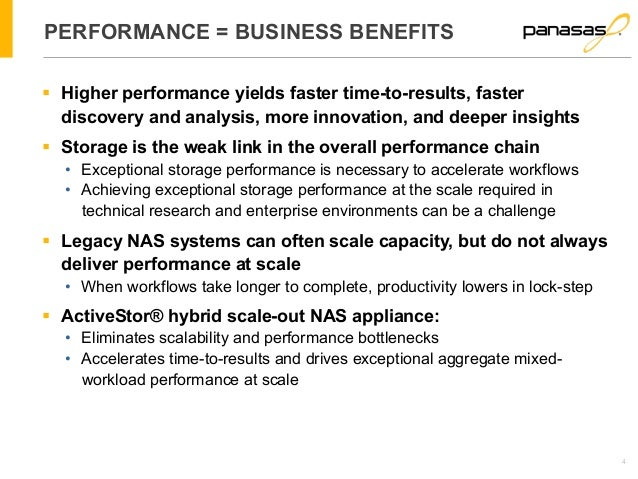 4  PERFORMANCE = BUSINESS BENEFITS  § Higher performance yields faster time-to-results, faster  discovery and analysis, m...
