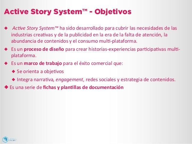 Active Story System™ - Objetivos ¿   Ac#ve  Story  System™  ha  sido  desarrollado  para  cubrir  las...