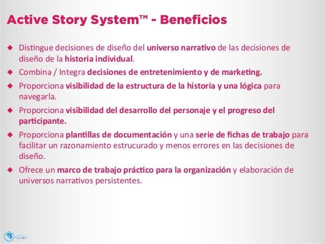 Active Story System™ - Beneficios ¿ DisJngue  decisiones  de  diseño  del  universo  narra5vo  de  las ...