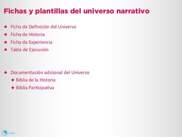 Fichas y plantillas del universo narrativo ¿ Ficha  de  Definición  del  Universo   ¿ Ficha  de  Historia...